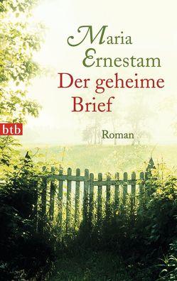 Der geheime Brief von Ernestam,  Maria, Haefs,  Gabriele