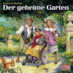 Der geheime Garten von Burnett,  Frances H, Endemann,  Jannik, Hugo,  Uschi, Lühn,  Matthias, Primus,  Bodo, Raczko,  Tom