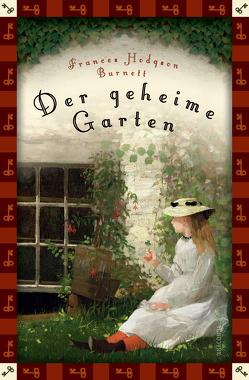 Der geheime Garten (Anaconda Kinderklassiker) von Burnett,  Frances Hodgson, Mayer,  Felix