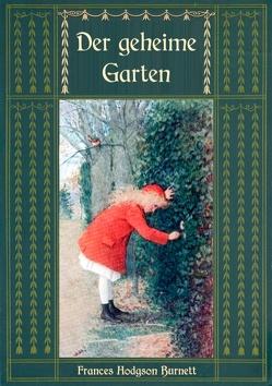 Der geheime Garten – Ungekürzte Ausgabe von Hodgson Burnett,  Frances, Weber,  Maria