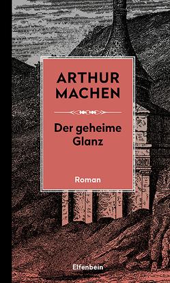 Der geheime Glanz von Kalka,  Joachim, Machen,  Arthur