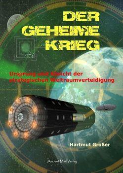 Der Geheime Krieg von Grosser,  Hartmut