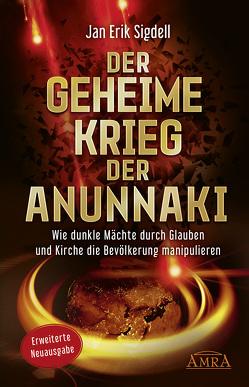 Der Geheime Krieg der Anunnaki (Erweiterte Neuausgabe) von Sigdell,  Jan Erik