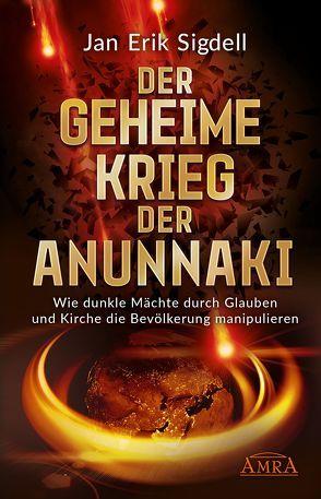 Der Geheime Krieg der Anunnaki von Sigdell,  Jan Erik