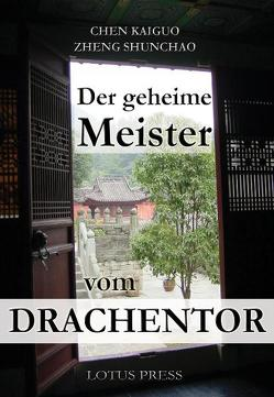 Der geheime Meister vom Drachentor von Cleary,  Thomas, Höhn,  Wolfgang, Kaiguo,  Chen, Shunchao,  Zheng