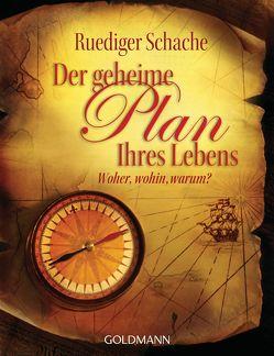 Der geheime Plan Ihres Lebens von Schache,  Ruediger