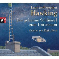 Der geheime Schlüssel zum Universum von Beck,  Rufus, Hawking,  Lucy, Hawking,  Stephen, Rumler,  Irene