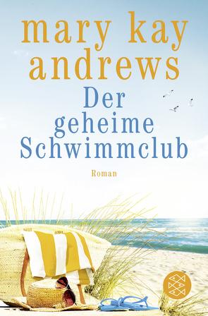 Der geheime Schwimmclub von Andrews,  Mary Kay, Fischer,  Andrea