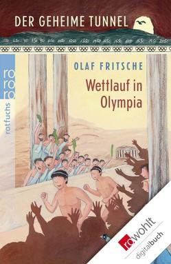 Der geheime Tunnel: Wettlauf in Olympia von Fritsche,  Olaf, Korthues,  Barbara