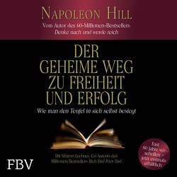 Der geheime Weg zu Freiheit und Erfolg von Hill,  Napoleon, Lechter,  Sharon, Lehnen,  Stefan
