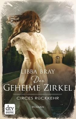 Der geheime Zirkel II Circes Rückkehr von Bray,  Libba, Weixelbaumer,  Ingrid
