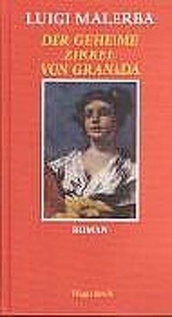 Der geheime Zirkel von Granada von Malerba,  Luigi, Schnebel-Kaschnitz,  Iris