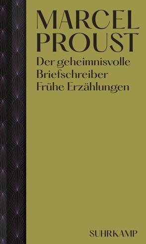 Der geheimnisvolle Briefschreiber von Fraisse,  Luc, Proust,  Marcel, Schwibs,  Bernd