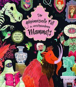 Der geheimnisvolle Fall des verschwundenen Mammuts von Hattie,  Ellie, Mountford,  Karl James, Pfeiffer,  Christina
