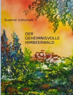 Der geheimnisvolle Himbeerwald von Gottschalk,  Susanne