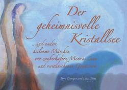 Der geheimnisvolle Kristallsee von Gienger,  Zora, Sitas,  Lajos
