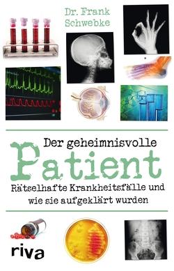 Der geheimnisvolle Patient von Schwebke,  Dr. med. Frank