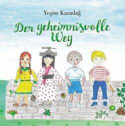 Der geheimnisvolle Weg von Karadağ,  Yeşim