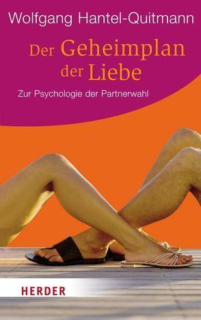 Der Geheimplan der Liebe von Hantel-Quitmann,  Wolfgang
