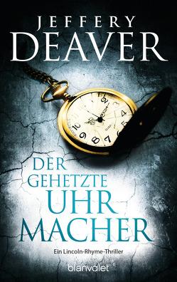 Der gehetzte Uhrmacher von Deaver,  Jeffery, Haufschild,  Thomas