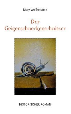 Der Geigenschneckenschnitzer von Weißenstein,  Mary