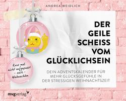Der geile Scheiß vom Glücklichsein – Adventskalender von Weidlich,  Andrea