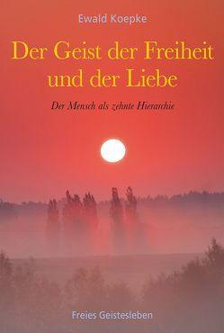 Der Geist der Freiheit und der Liebe von Koepke,  Ewald