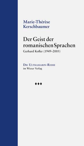 Der Geist der romanischen Sprachen von Kerschbaumer,  Marie Thérèse