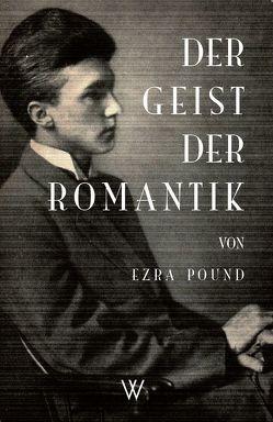 Der Geist der Romantik von Pound,  Ezra