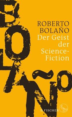 Der Geist der Science-Fiction von Bolaño,  Roberto, Hansen,  Christian