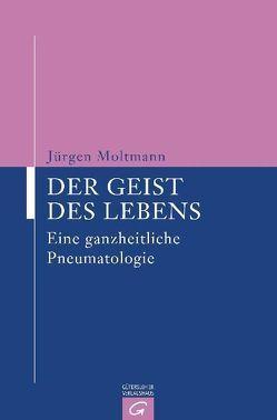 Der Geist des Lebens von Moltmann,  Jürgen
