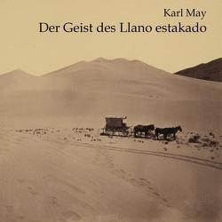 Der Geist des Llano estakado von Bocek,  Peter, Kohfeldt,  Christian, May,  Karl
