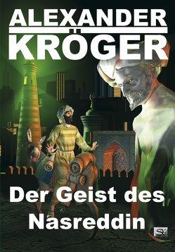 Der Geist des Nasreddin von Kröger,  Alexander