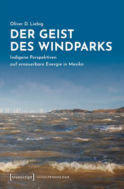 Der Geist des Windparks von Liebig,  Oliver D.