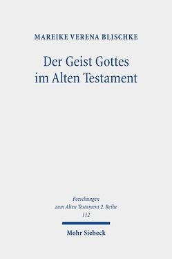 Der Geist Gottes im Alten Testament von Blischke,  Mareike Verena