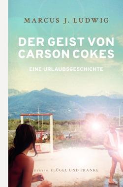 Der Geist von Carson Cokes von Ludwig,  Marcus J.