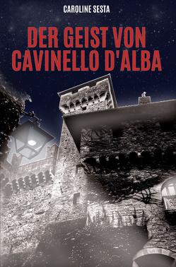Der Geist von Cavinello d'Alba von Sesta,  Caroline