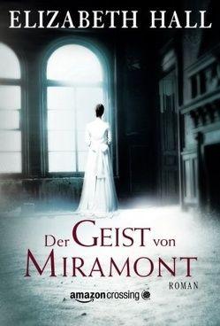 Der Geist von Miramont von Hall,  Elizabeth, Schmidt-Wussow,  Susanne