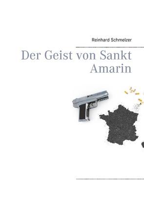 Der Geist von Sankt Amarin von Schmelzer,  Reinhard