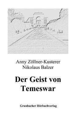 Der Geist von Temeswar von Balzer,  Nikolaus, Zöllner-Kusterer,  Anny