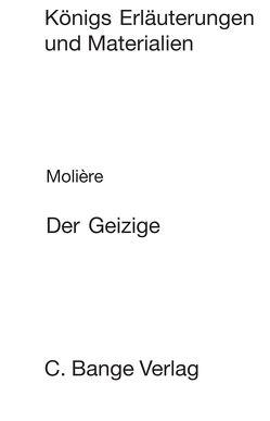 Der Geizige (L'Avare). Textanalyse und Interpretation. von Bahners,  Klaus, Molière