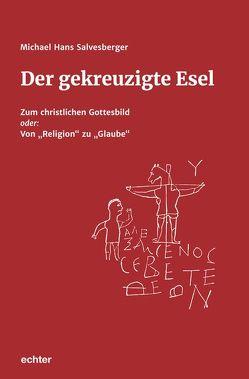 Der gekreuzigte Esel von Salvesberger,  Michael