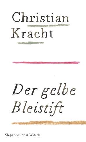Der gelbe Bleistift von Kracht,  Christian