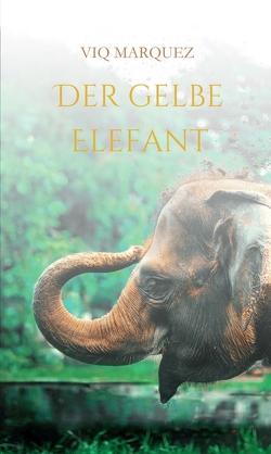 DER GELBE ELEFANT von MARQUEZ,  VIQ