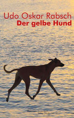 Der gelbe Hund von Rabsch,  Udo O