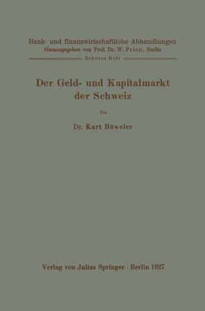 Der Geld- und Kapitalmarkt der Schweiz von Höweler,  Kurt