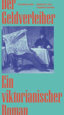 Der Geldverleiher von Fontane,  Theodor, Gore,  Catherine