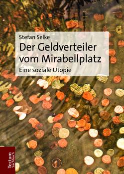 Der Geldverteiler vom Mirabellplatz von Selke,  Stefan