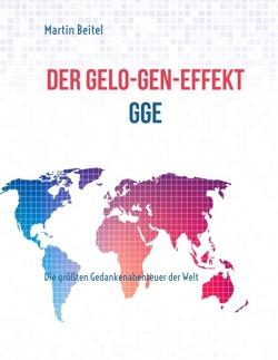 Der GeLo-Gen-Effekt von Beitel,  Martin