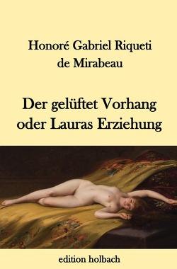 Der gelüftete Vorhang oder Lauras Erziehung von Riqueti de Mirabeau,  Honoré Gabriel
